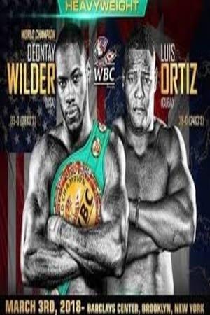 Poster Movie Deontay Wilder vs Luis Ortiz 2018