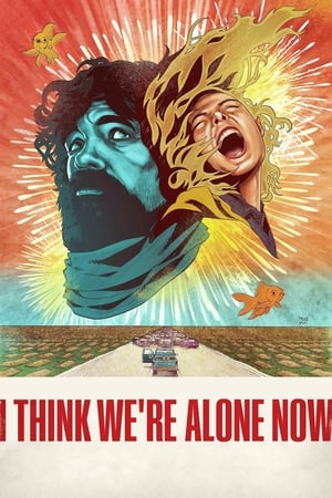 Poster Movie I Think We're Alone Now 2018