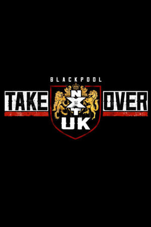 Poster Movie NXT UK TakeOver: Blackpool 2019