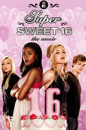 Super Sweet 16: The Movie