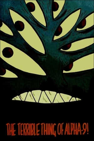 The Terrible Thing of Alpha-9!