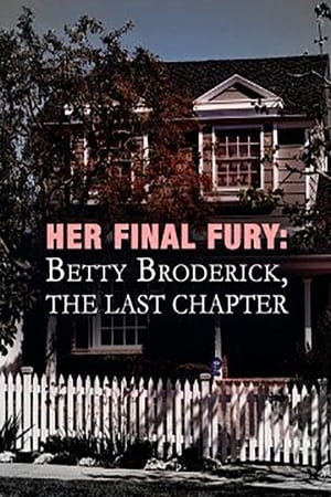 Image Her Final Fury: Betty Broderick, the Last Chapter