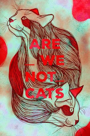 Poster Movie Are We Not Cats 2018