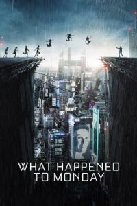 Poster de la Peli What Happened to Monday?
