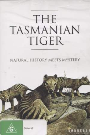 The Tasmanian Tiger: Natural History Meets Mystery