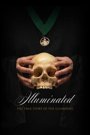 Poster Movie Illuminated: The True Story of the Illuminati 2019