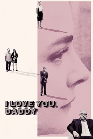 Poster Movie I Love You, Daddy 2017