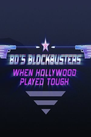 80's Blockbusters: When Hollywood Played Tough