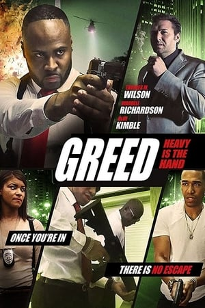 Poster Movie Greed: Heavy Is The Hand 2018