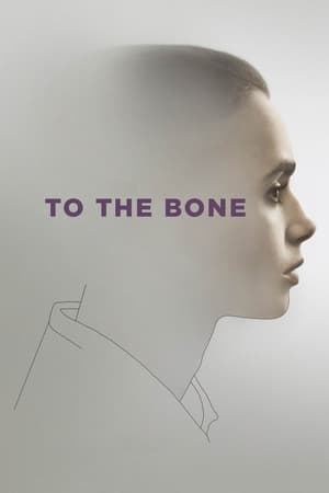 Poster Movie To the Bone 2017