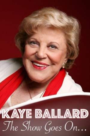 Kaye Ballard - The Show Goes On!