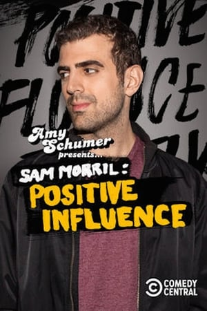 Amy Schumer Presents Sam Morril: Positive Influence