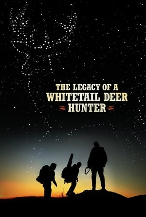 Poster Movie The Legacy of a Whitetail Deer Hunter 2018