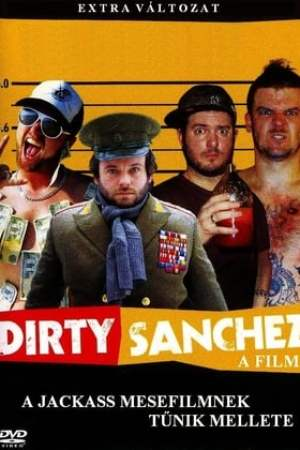 Dirty Sanchez: A Film