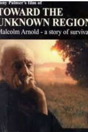 Malcolm Arnold: Towards the Unknown Region