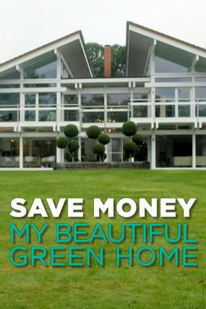 Save Money: My Beautiful Green Home