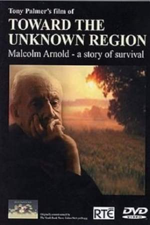 Toward the Unknown Region: Malcolm Arnold - A Story of Survival