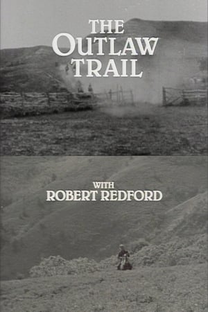 The Outlaw Trail with Robert Redford