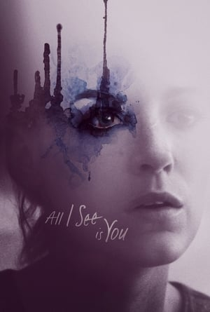 Poster Movie All I See Is You 2017