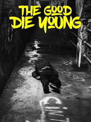 Poster Movie The Good Die Young 2018