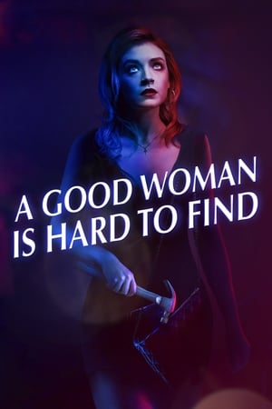 A Good Woman Is Hard to Find