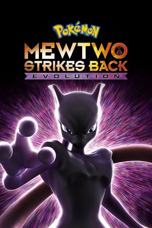 Pokémon: Mewtwo Strikes Back - Evolution