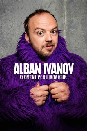 Poster Movie Alban Ivanov - Elément perturbateur 2018