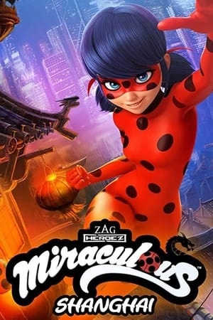 Image Miraculous World: Shanghai – The Legend of Ladydragon