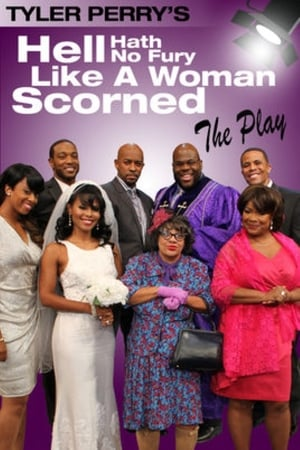 Tyler Perry's Hell Hath No Fury Like a Woman Scorned - The Play