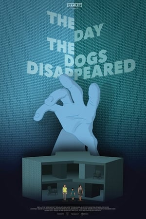 Poster Movie The Day the Dogs Disappeared 2018