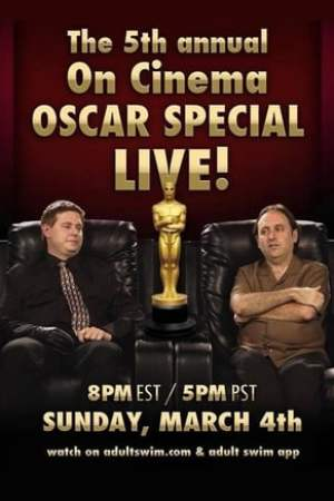 The Fifth Annual 'On Cinema' Oscar Special