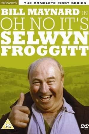 Oh No, It's Selwyn Froggitt!