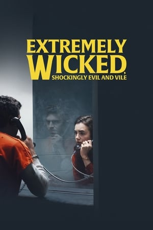Poster Movie Extremely Wicked, Shockingly Evil and Vile 2019