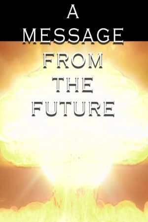 Poster Movie A Message From the Future 2018