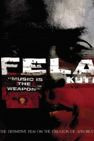 Image Fela Kuti: Music Is the Weapon