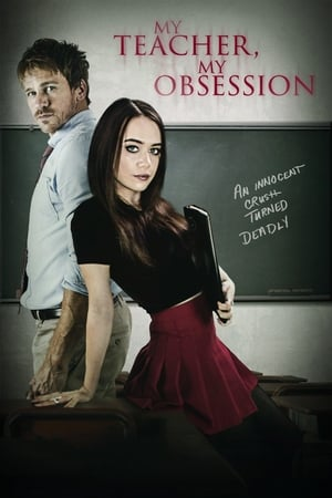Poster Movie My Teacher, My Obsession 2018