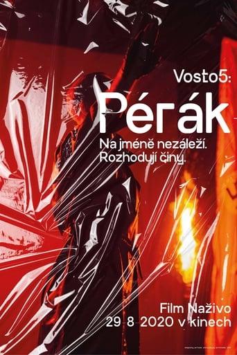 Vosto5: Pérák (2020)