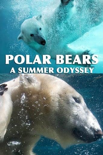 Watch Polar Bears: A Summer Odyssey Online