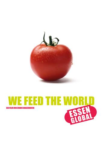 Watch Full We Feed the World - le marché de la faim