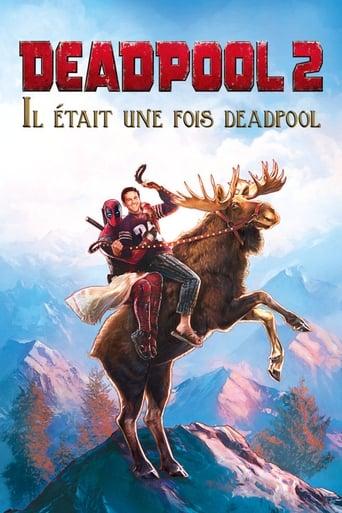 Deadpool 2 : Il tait une fois Deadpool