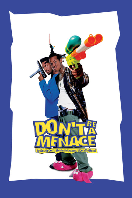 Watch Don't Be a Menace to South Central While Drinking Your Juice in the Hood Online Free