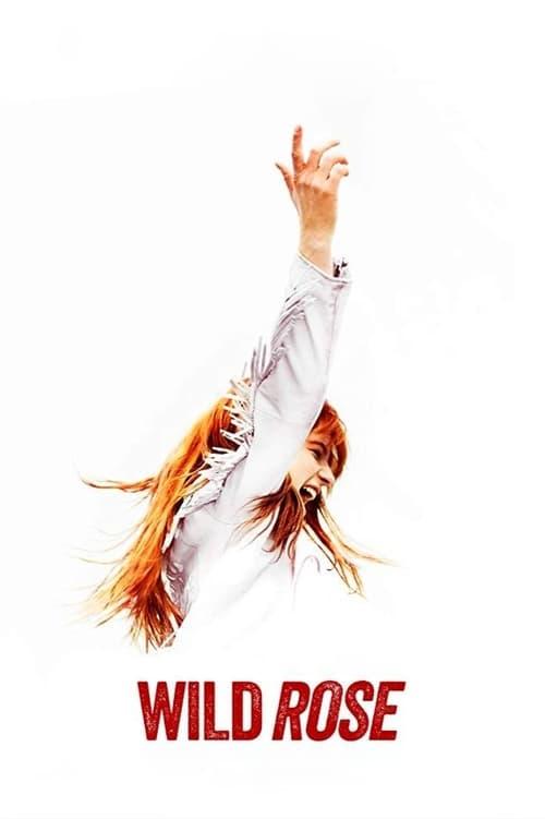 Watch Wild Rose 2019 Full HD Movie