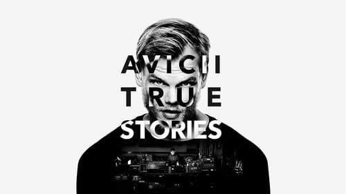 Avicii: True Stories (2017)