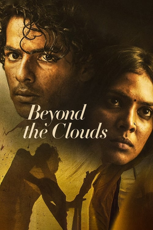 BEYOND THE CLOUDS (2018) Full Movie Direct Download