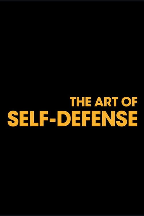 Watch The Art of Self-Defense 2019 Full HD Movie