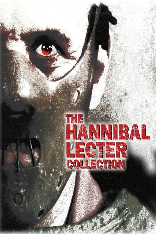 The Hannibal Lecter Collection 1986 2007 The Movie