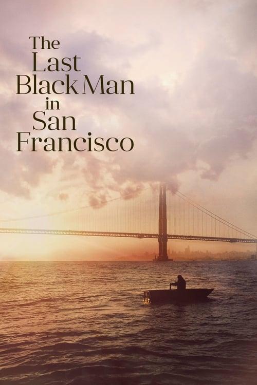Watch The Last Black Man in San Francisco 2019 Full HD Movie