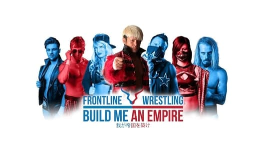 Image Movie Frontline Wrestling: Build Me An Empire 2018