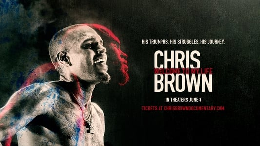 Backdrop Movie Chris Brown: Welcome to My Life 2017