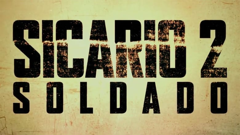 Backdrop Movie Sicario: Day of the Soldado 2018